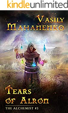 Tears of Alron (The Alchemist Book #3): LitRPG Series