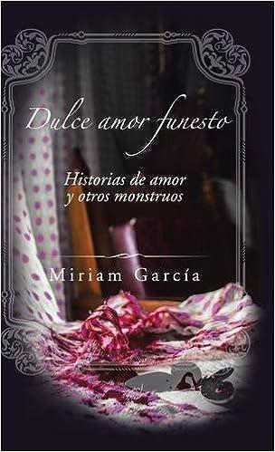 Book Dulce amor funesto: Historias de amor y otros monstruos