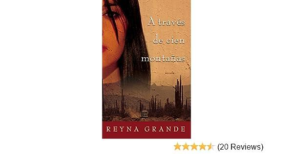 Amazon.com: A través de cien montañas (Across a Hundred Mountains): Novela (Spanish Edition) eBook: Reyna Grande: Kindle Store