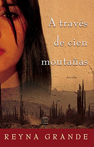 A través de cien montañas (Across a Hundred Mountains): Novela (Spanish Edition