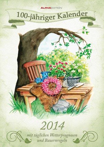 100-jähriger Kalender 2014 mit Wetterprognosen und Bauernregeln