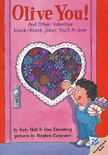 and other valentine knock knock jokes youll a door lift the flap knock knock book katy hall lisa eisenberg stephen carpenter 9780694013555