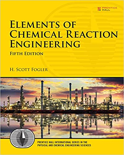 Elements of chemical reaction engineering prentice hall elements of chemical reaction engineering prentice hall international series in the physical and chemical engineering sciences h scott fogler ebook fandeluxe Images