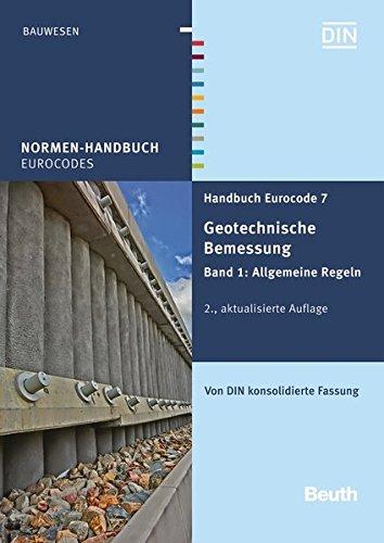 Handbuch Eurocode 7 - Geotechnische Bemessung: Band 1: Allgemeine Regeln Von DIN konsolidierte Fassung (Normen-Handbuch) Taschenbuch – 17. Dezember 2015 DIN e.V. Beuth 3410258353 Bau- und Umwelttechnik