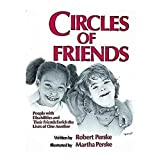 Circle of Friends: People with Disabilities and Their Friends Enrich the Lives of One Another by Robert Perske (1998-11-01)