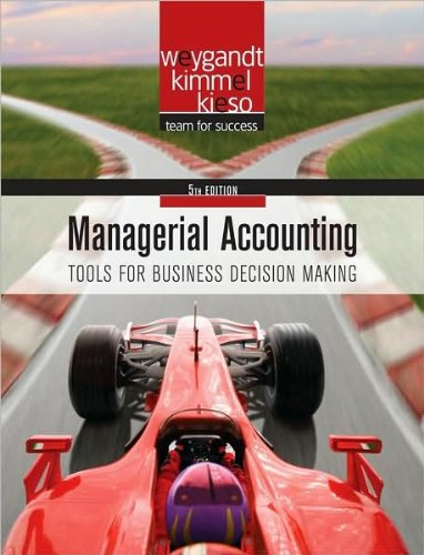 by Paul D. Kimmel ,BY Donald E. Kieso,by Jerry J. Weygandt Managerial Accounting: Tools for Business Decision Making (Wiley) (text only)5th (Fifth) edition[Hardcover]2009 (Managerial Accounting 5th Edition Weygandt Kimmel Kieso)