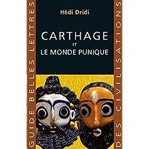 Carthage: Et le monde punique (Guides Belles Lettres des civilisations t. 21) (French Edition)