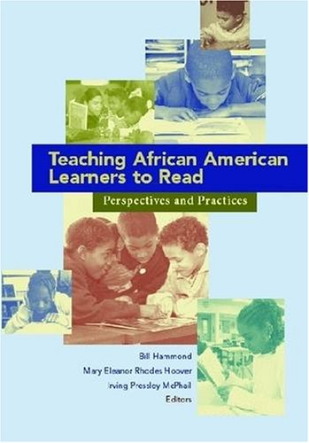 Teaching African American Learners to Read: Perspectives and Practices
