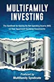 Multifamily Investing: The Handbook for Raising the Net Operating Income (NOI) on Your