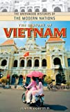 The History of Vietnam (The Greenwood Histories of the Modern Nations)