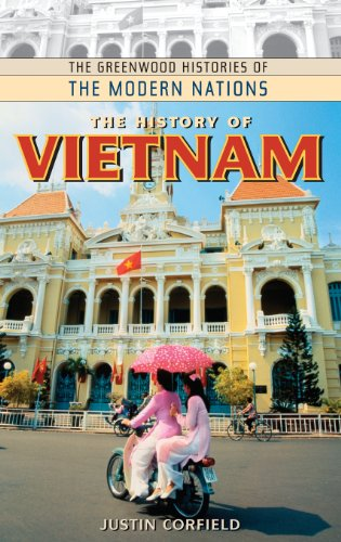 The History of Vietnam (The Greenwood Histories of the Modern Nations) by Justin Corfield