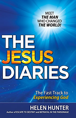 THE JESUS DIARIES: MEET THE MAN WHO CHANGED THE WORLD! The Fast Track to  Experiencing God