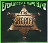 Evergreen Grass Band For Sheriff