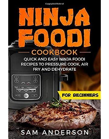 NINJA FOODI COOKBOOK FOR BEGINNERS: QUICK AND EASY NINJA FOODI RECIPES TO PRESSURE COOK,