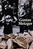 Gustav Metzger: Historic Photographs, , 0915557940