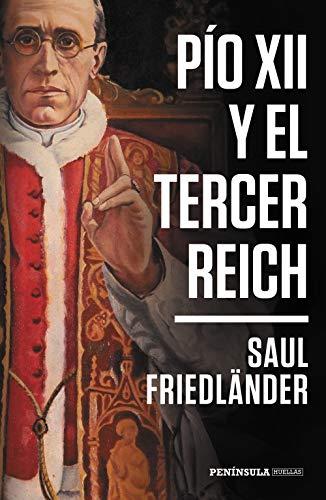 Pío XII y el Tercer Reich (HUELLAS) por Saul Friedländer,Riambau Saurí, Esteban
