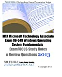 MTA Microsoft Technology Associate Exam 98-349 Windows Operating System Fundamentals ExamFOCUS Study Notes and Review Questions 2013, ExamREVIEW, 1481025686
