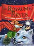 Le Royaume des r�ves: Un voyage au ro...