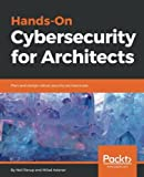 Hands-On Cybersecurity for Architects: Plan and