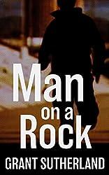 Man On A Rock: A High Octane Chase Thriller