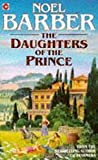 Front cover for the book The Daughters of the Prince by Noel Barber