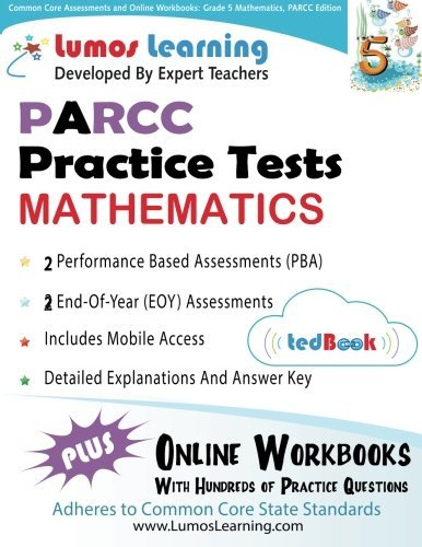 By Lumos Learning Common Core Assessments and Online Workbooks: Grade 5 Mathematics, PARCC Edition: Common Core State [Paperback] PDF