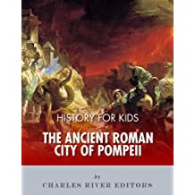 History for Kids: The Ancient Roman City of Pompeii