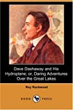 Dave Dashaway and His Hydroplane; or, Daring Adventures over the Great Lakes, Roy Rockwood, 1406562858