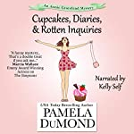 Cupcakes, Diaries, and Rotten Inquiries: An Annie Graceland Cozy Mystery Book 5 | Pamela DuMond