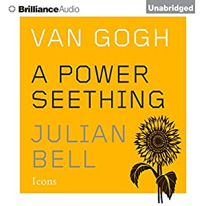 Van Gogh: A Power Seething: Icons Audiobook
