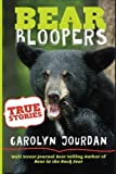 Bear Bloopers: True Stories from the Great Smoky Mountains National Park (Bear in the Back Seat) (Volume 4)
