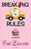 Breaking the Rules, Cat Lavoie, 0985591498