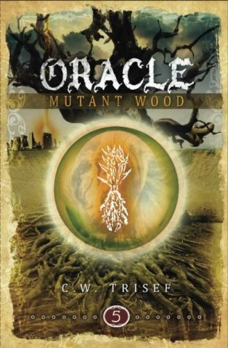 Read Online Oracle - Mutant Wood (Volume 5) PDF