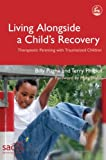 Living Alongside a Child's Recovery, Billy Pughe and Terry Philpot, 1843103281
