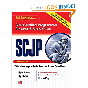SCJP Sun Certified Programmer for Java 6 Study Guide : Exam 310-065 Katherine Sierra and Bert Bates