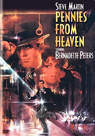 Amazon com: Pennies From Heaven: Steve Martin, Bernadette