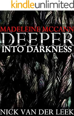 MADELEINE MCCANN: DEEPER INTO DARKNESS (Abduction Diary Book Book 2)