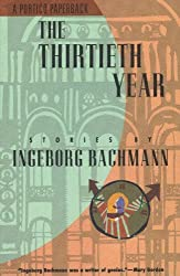 The Thirtieth Year: Stories by Ingeborg Bachmann (English and German Edition)