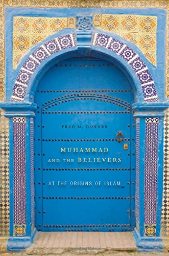 Muhammad and the Believers: At the Origins of Islam