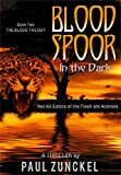 Blood Spoor in the Dark (The Blood Trilogy Book 2)