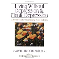 Living without Depression & Manic Depression