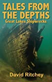 Tales From the Depths: Great Lakes Shipwrecks