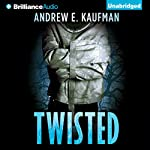 Twisted | Andrew E. Kaufman