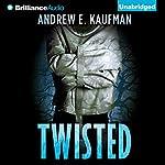 Twisted | Andrew E. Kaufman