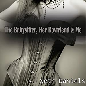 The Babysitter, Her Boyfriend & Me Audiobook