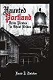 img - for Haunted Portland:: From Pirates to Ghost Brides (Haunted America) book / textbook / text book