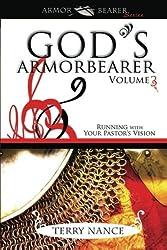 God's Armorbearer: Running With Your Pastor's Vision Volume 3 (Armor Bearer)