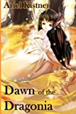 Dawn of the Dragonia, Ariel Kistner, 1475091117