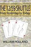 The 12/59 Shuttle From Yesterday to Today (The Shuttle Series) (Volume 1)