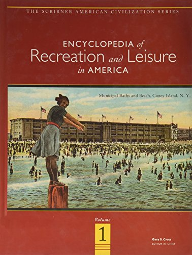 Encyclopedia of Recreation and Leisure in America (Encyclopedia Of Recreation And Leisure In America)